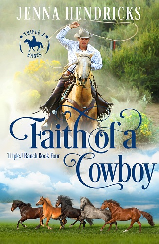 Triple J Ranch Book 4 – Faith of a Cowboy