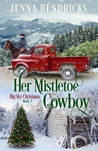 Big Sky Christmas Book 3: Her Mistletoe Cowboy